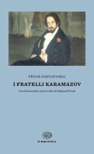 I fratelli Karamazov (Einaudi): Con «Dostoevskij e il parricidio» di Sigmund Freud (Einaudi tascabili. Biblioteca Vol. 2)