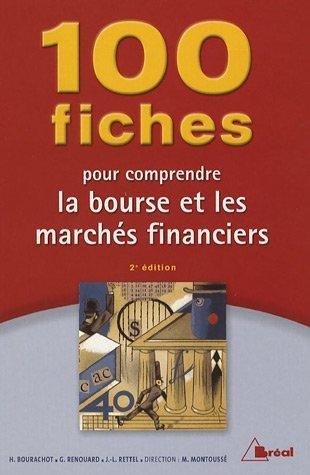 100 Fiches pour comprendre la bourse et les marchés financiers par Marc Montoussé