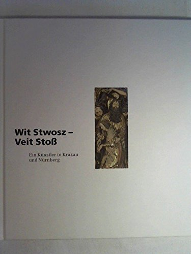 wit-stwosz-veit-stoss-ein-knstler-in-krakau-und-nrnberg-by-christoph-hlz-2000-09-05