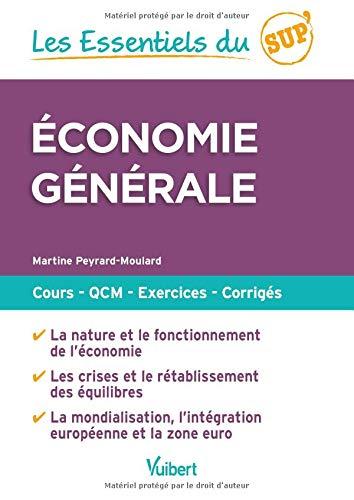 Les Essentiels du Sup : Economie générale - Cours, QCM, entraînement, corrigés