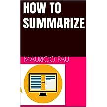 HOW TO SUMMARIZE (English Edition)