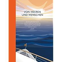 Von Meeren und Menschen: Eine Kreuzfahrt durch die Zeit