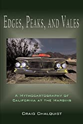 Edges, Peaks, and Vales: A Mythocartography of California at the Margins by Craig Chalquist PhD (2012-01-01)