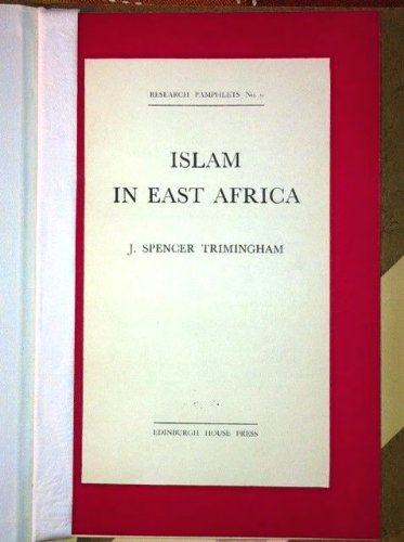 ISLAM IN EAST AFRICA: THE REPORT OF A SURVEY UNDERTAKEN IN 1961 (INTERNATIONAL MISSIONARY COUNCIL.RESEARCH PAMPHLETS;NO.9)