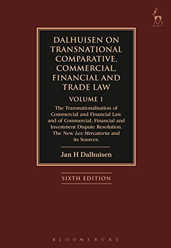 Dalhuisen on Transnational Comparative, Commercial, Financial and Trade Law: Volume 1: The Transnationalisation of Commercial and Financial Law and of ... The New Lex Mercatoria and its Sources by Jan H Dalhuisen (2016-08-11)
