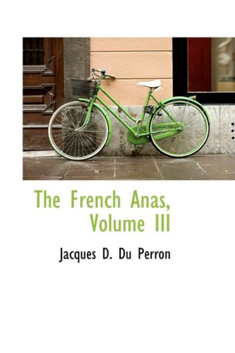 The French Anas, Volume III: 3