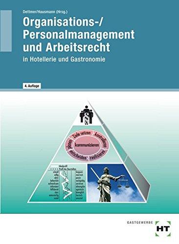 Organisations- / Personalmanagement und Arbeitsrecht in Hotellerie und Gastronomie: Lehrbuch