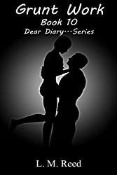 Grunt Work (Dear Diary...Series) (Volume 10) by L. M. Reed (2014-10-08)