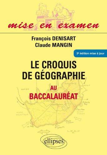 Le Croquis de Géographie au Baccalauréat Première S Terminales ES & L par François Denisart, Claude Mangin