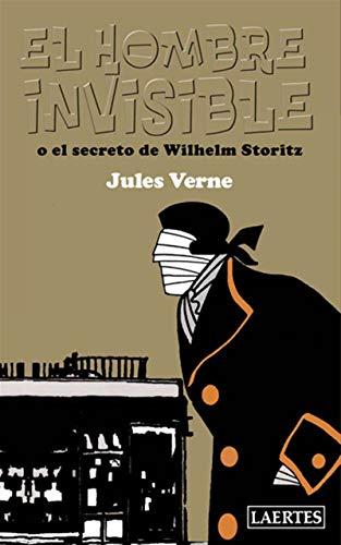 Hombre invisible, El: o el secreto de Wilhem Storitz por Jules Verne