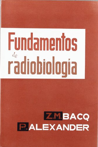 Fundamentos de radiobiología por Zenon M. Bacq