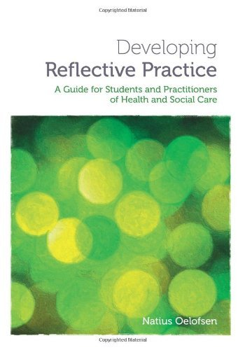 Developing Reflective Practice: A Guide for Students and Practitioners of Health and Social Care by Natius Oelofsen (15-Apr-2012) Paperback