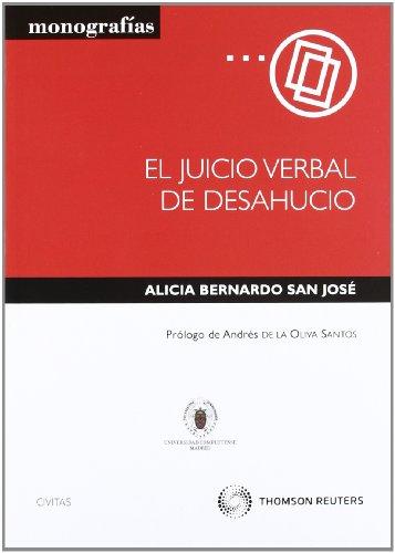 El juicio verbal de desahucio (Monografía) por Alicia Bernardo San José