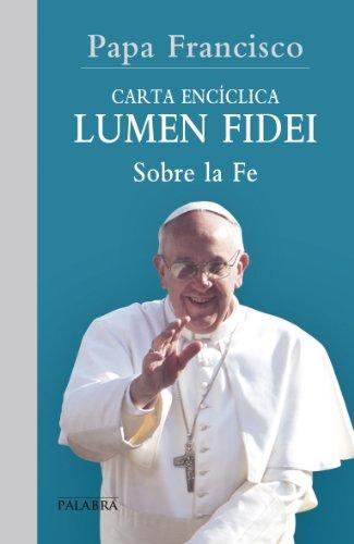 Lumen fidei (Documentos MC) por Papa Francisco
