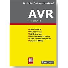 Richtlinien für Arbeitsverträge in den Einrichtungen des Deutschen Caritasverbandes (AVR): BUCH-AUSGABE 2013