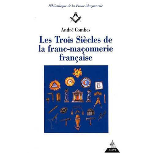 Les trois siècles de la franc-maçonnerie française