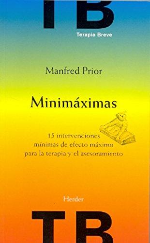 Minimáximas. 15 intervenciones mínimas de efecto máximo para la terapia y el ase (Terapia Breve)
