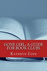 Gone Girl: A Guide for Book Clubs (The Reading Room Book Group Guides) by Kathryn Cope (2014-07-17)