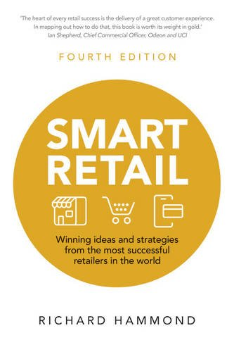 smart-retail-winning-ideas-and-strategies-from-the-most-successful-retailers-in-the-world-4th-editio