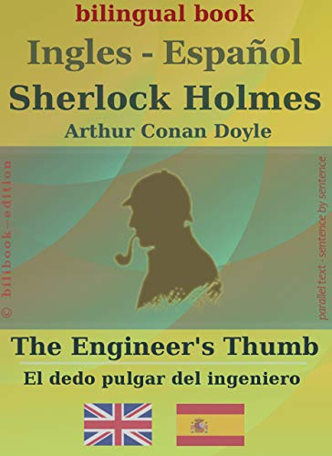 Sherlock Holmes - The Engineers Thumb (bilingüe inglés-español ...