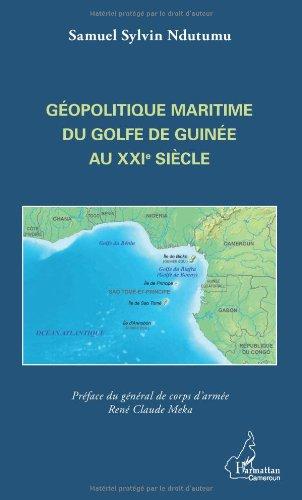 Géopolitique Maritime du Golfe de Guinee au Xxie Siecle