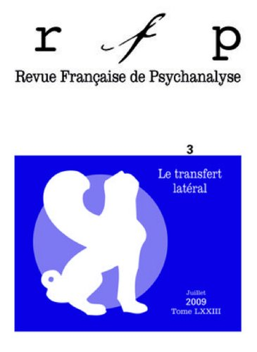 Revue Française de Psychanalyse, Tome 73 N° 3, Juille : Le transfert latéral