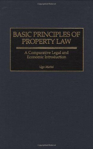 Basic Principles of Property Law: A Comparative Legal and Economic Introduction (Contributions in Latin American Studies) by Ugo Mattei (2000-01-30)