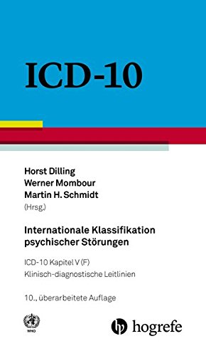 Internationale Klassifikation psychischer Störungen: ICD-10 Kapitel V (F) - Klinisch-diagnostische Leitlinien
