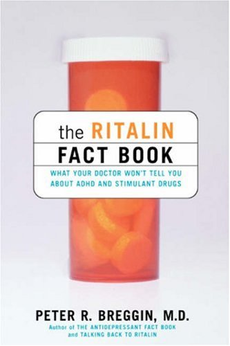 the-ritalin-fact-book-what-your-doctor-wont-tell-you-about-adhd-and-stimuland-drugs