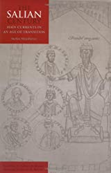 The Salian Century: Main Currents in an Age of Transition (Middle Ages)