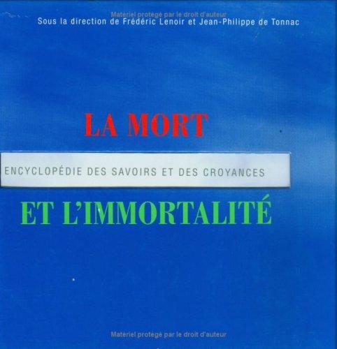 La mort et l'immortalité : Encyclop...