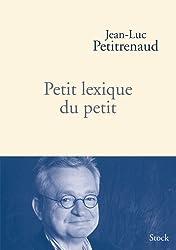 Petit lexique du petit (Hors collection littérature française)