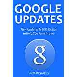 GOOGLE (SEO) UPDATES 2016: New Updates & SEO Tactics to Help You Rank in 2016 (English Edition)