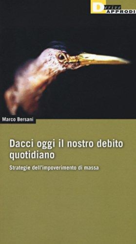 Dacci oggi il nostro debito quotidiano. Strategie dell'impoverimento di massa (Fuorifuoco) por Marco Bersani
