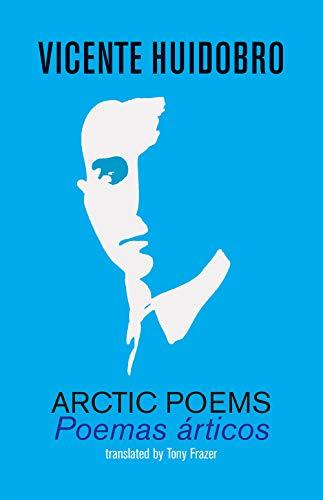 Arctic Poems: Poemas articos por Vicente Huidobro