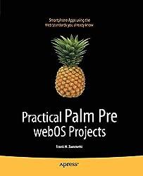 Practical Palm Pre webOS Projects (Beginning) by Frank Zammetti (2009-12-16)