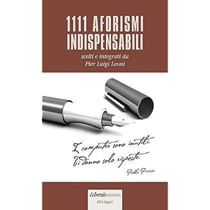 1111 Aforismi Indispensabili (Libri Leggeri)