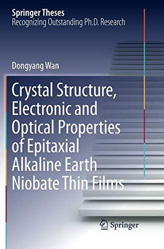 Crystal Structure,Electronic and Optical Properties of Epitaxial Alkaline Earth Niobate Thin Films (Springer Theses) Alkaline-laser