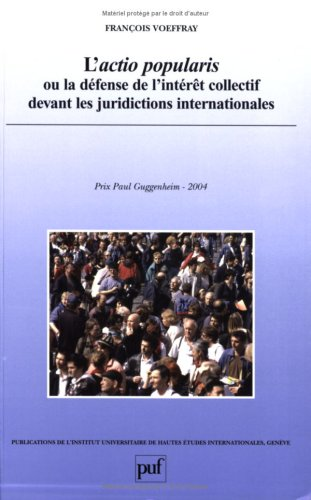 Actio popularis ou la défense des interêt collectif devant les juridictions internationales