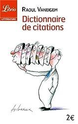 Dictionnaire de citations : Pour servir au divertissement et à l'intelligence du temps