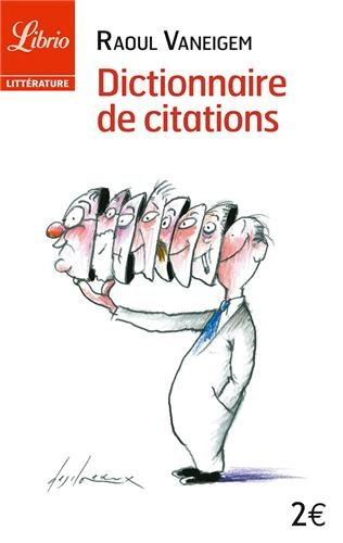 Dictionnaire de citations : Pour servir au divertissement et à l'intelligence du temps