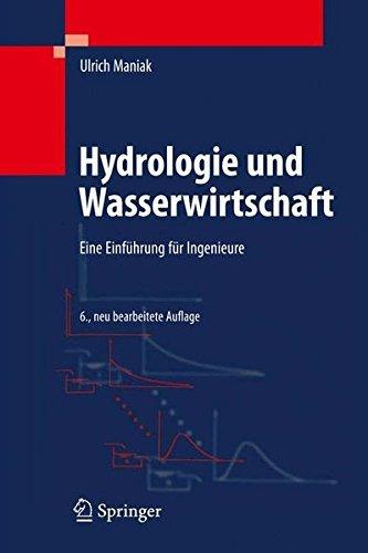 Hydrologie und Wasserwirtschaft: Eine Einf????hrung f????r Ingenieure (German Edition) by Ulrich Maniak (2010-08-03) par Ulrich Maniak