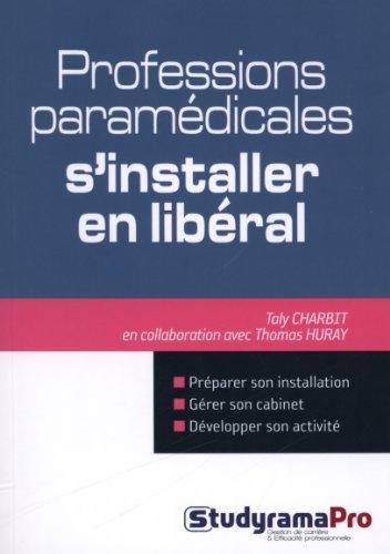 Professions paramédicales : s'installer en libéral par Taly Charbit