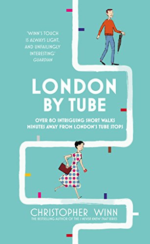80 intriguing short walks minutes away from London's tube stops (English Edition) ()