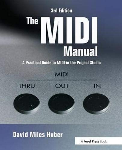 The MIDI Manual. A Practical Guide to MIDI in the Project Studio (Audio Engineering Society Presents)
