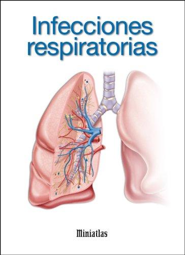 Miniatlas Infecciones respiratorias por Dr. Luis Raúl Lépori