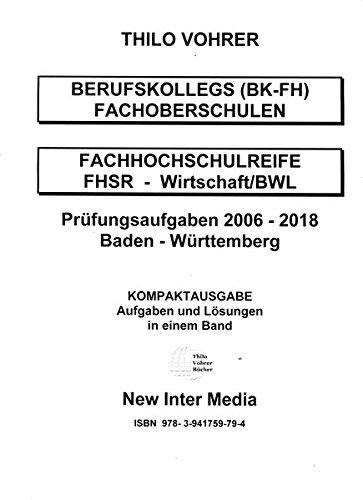 Fachhochschulreife-Wirtschaft/BWL-2006-2018-Aufgaben mit Lösungen: Baden-Württemberg