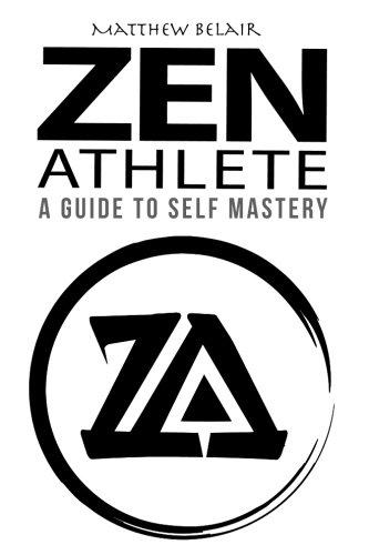 Zen Athlete: The Secrets to Achieving Your Highest Potential