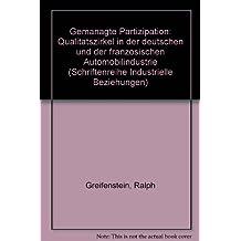 Gemanagte Partizipation: Qualitätszirkel in der deutschen und in der französischen Automobilindustrie