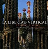 La libertad vertical / Vertical freedom: Conversaciones sobre la sagrada familia / The Holy Family Conversations by Etsuro Sotoo(2011-06-08)